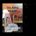 Image for Talking Trash: Cultural Uses of Waste