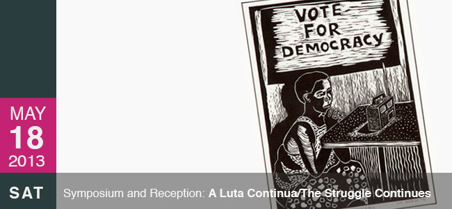 """A LUTA CONTINUA - THE STRUGGLE CONTINUES"": A CELEBRATION AND A CHALLENGE"
