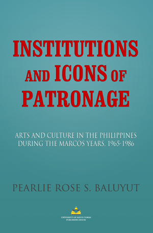Reciprocity and/as Vengeance: Art and Cultural Patronage in the Philippines during the Marcos Years
