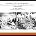 Image for Contesting the National Beverage: Wine, Beer, and the Battle over 'Foreign