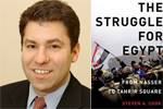 The Struggle for Egypt: From Nasser to Tahrir Square, a talk by Steven Cook, Council on Foreign Relations