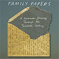 Image for EVENT POSTPONED - Family Papers: A Sephardic Journey through the Twentieth Century [NEW DATE: April 23]