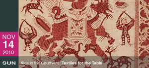 Kids in the Courtyard: Textiles for the Table