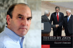 """Tested by Zion: The Bush Administration and the Israeli-Palestinian Conflict"" with author Elliott Abrams"