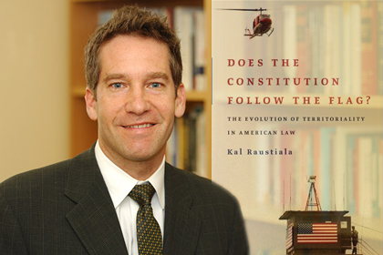 "Prof. Kal Raustiala, UCLA Law School: ""Does the Constitution Follow the Flag?"""