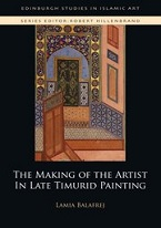 Image for The Making of the Artist in Late Timurid Painting