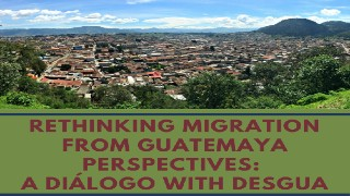 Image for Rethinking migration from Guatemaya Perspectives: