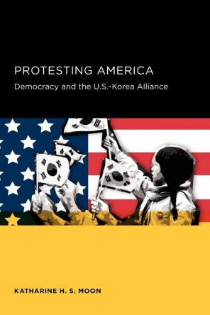 Protesting America: S.Korean Activism and the U.S. Military