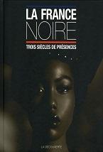 Image for La France noire. Trois siècles de présences