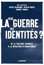 Image for Vers la guerre des identités. De la fracture coloniale à la révolution ultranationale