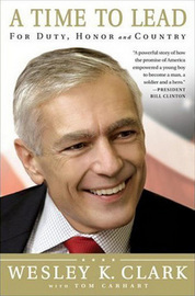 Gen. Wesley K. Clark discusses his new book, A Time to Lead, for Duty, Honor, and Country