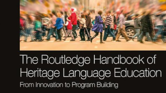 The Routledge Handbook of Heritage Language Education: From Innovation to Program Building