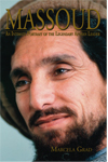 The Life and Legacy of an Afghan Leader: Ahmed Shah Massoud