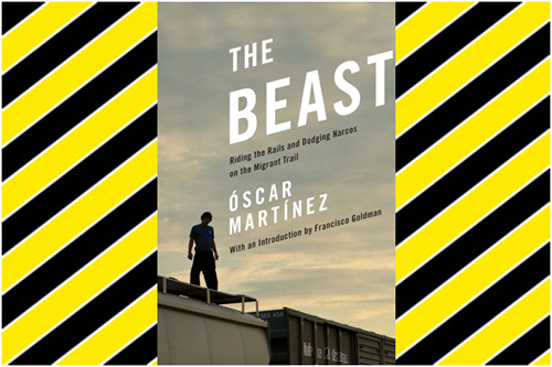Image for The Beast: Riding the Rails and Dodging Narcos on the Migrant Trail