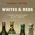 Image for Whites and Reds: A History of Wine in the Lands of Tsar and Commissar